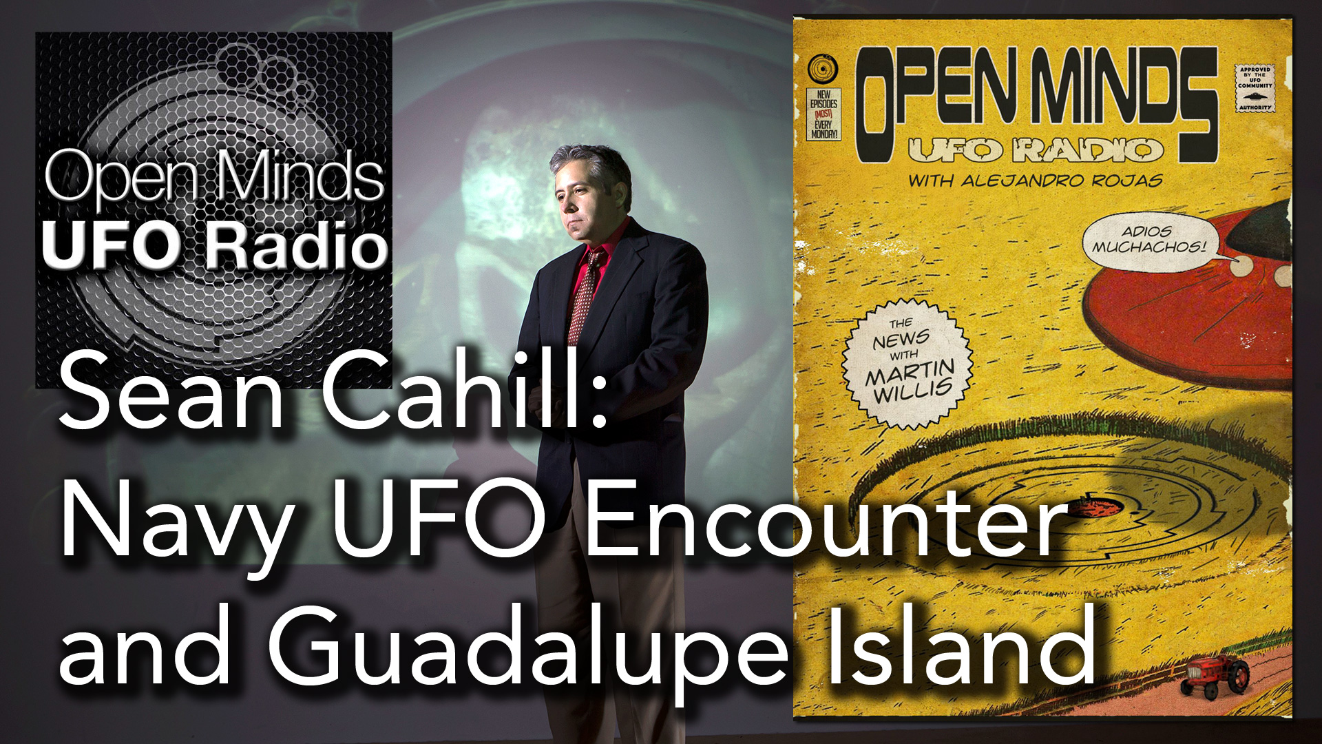 Sean Cahill On His Navy UFO Encounter and Guadalupe Island Investigation On Open minds UFO Radio